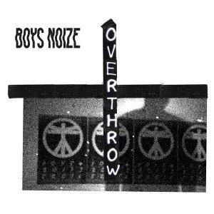 OVERTHROW boys noize