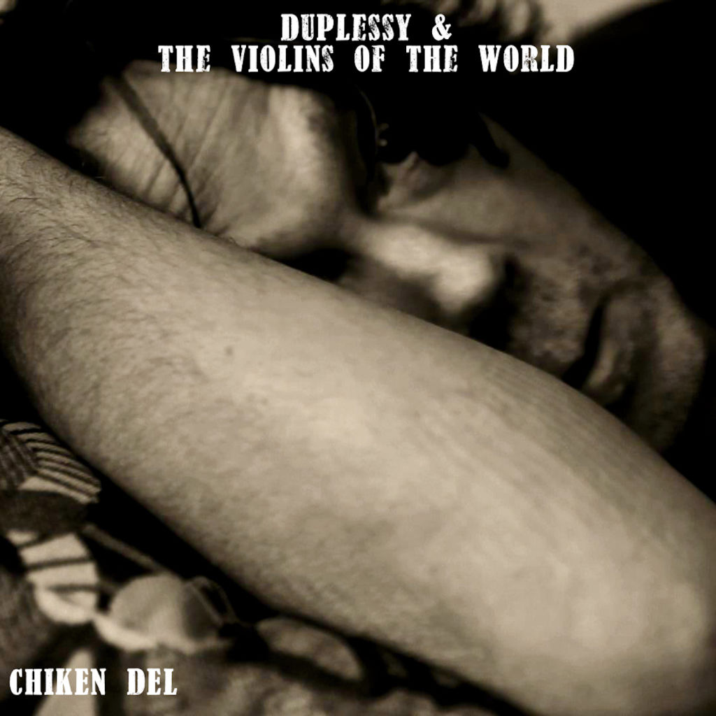 Duplessy & the Violins of the World - Chiken Del
