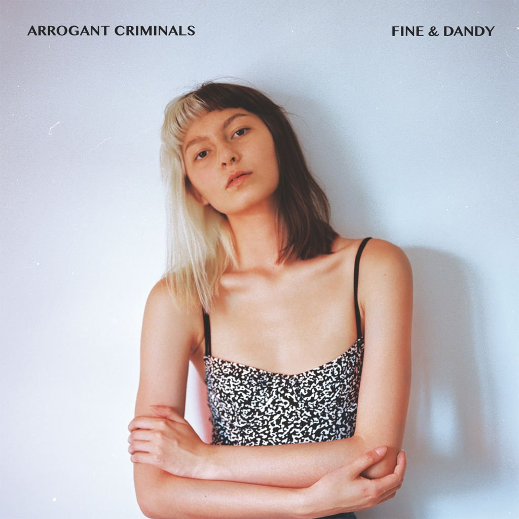Arrogant Criminals - Fine & Dandy