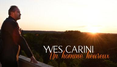 Yves Carini - Un Homme Heureux