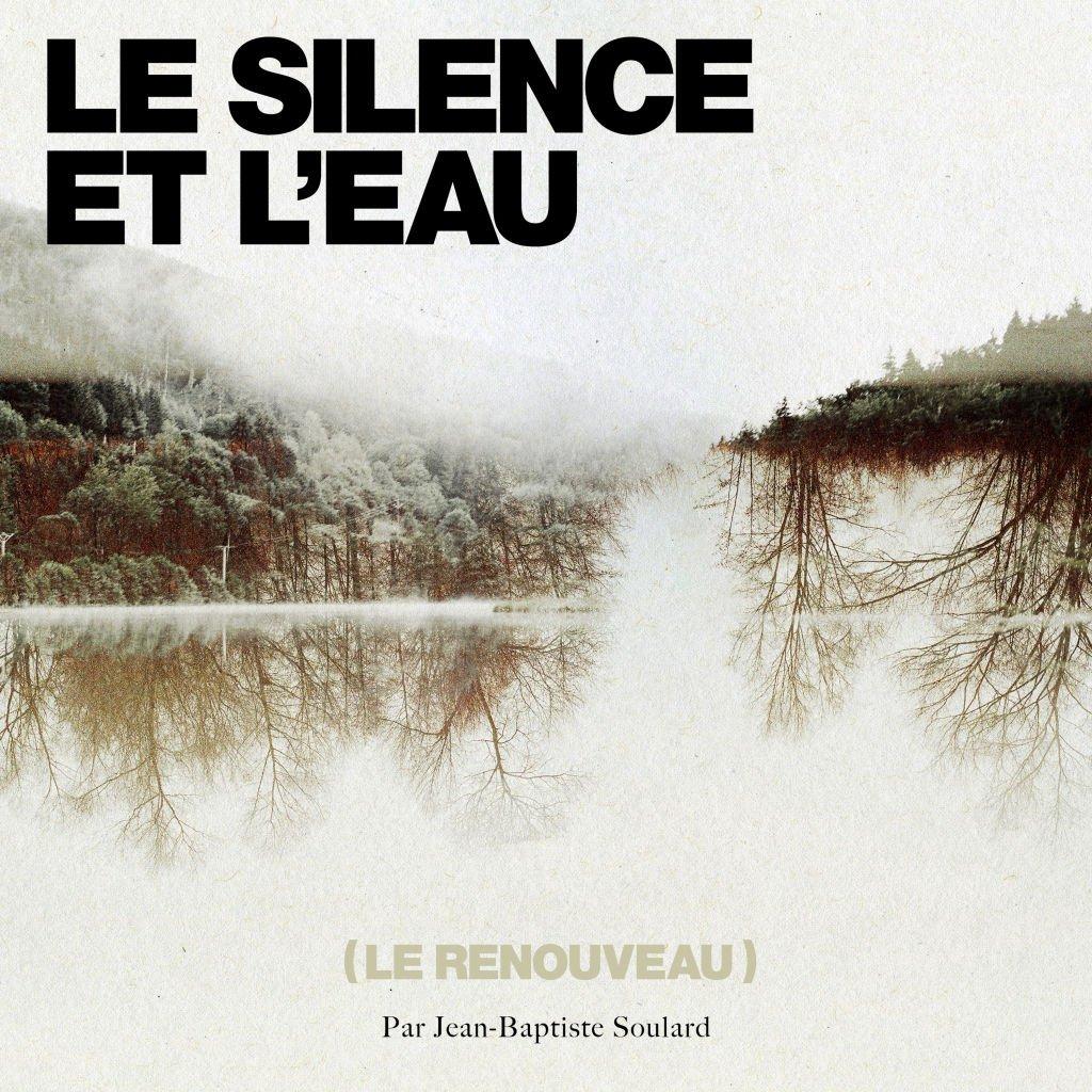 Jean-Baptiste Soulard - Le silence et l'eau