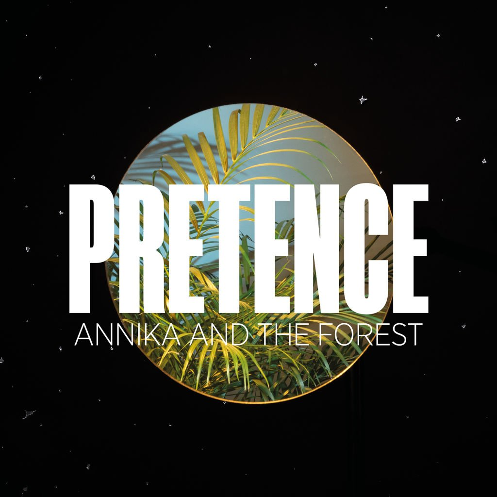Annika and The Forest - Pretence