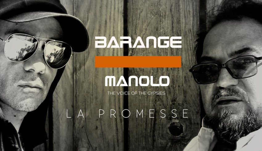 Barange - La promesse feat Manolo, the Voice of the Gypsies