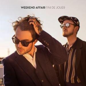 Weekend Affair - Fini de Jouer